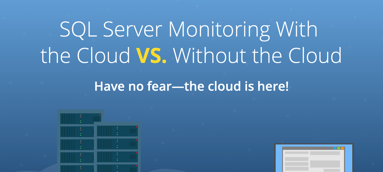 SC-_SQL_Server_Monitoring_With_the_Cloud_vs__Without_the_Cloud-V5-1