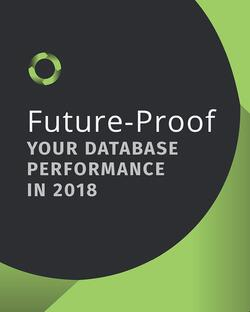 Future-Proof Your SQL Database Performance in 2018